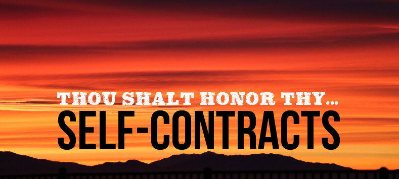 Thou Shalt Honor Thy Self - Contracts