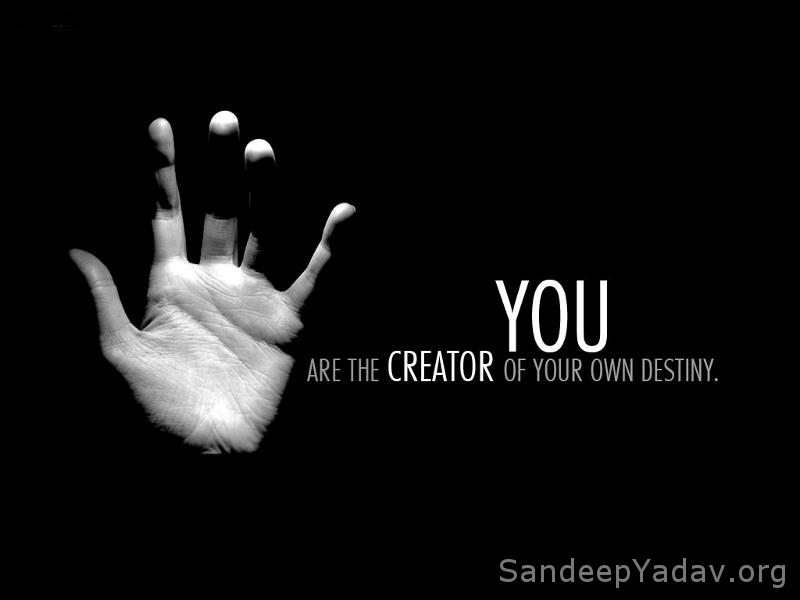 you are the of your own destiny