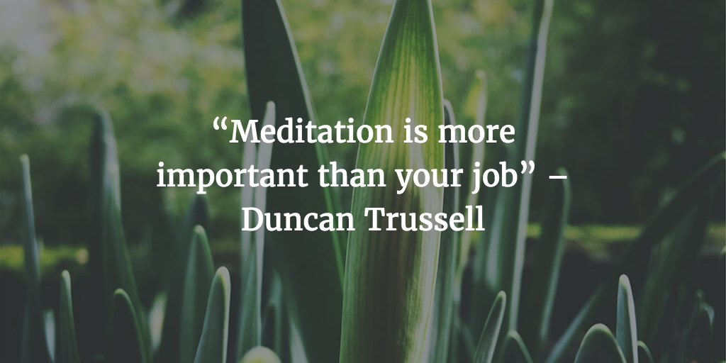 6 Reasons Meditation Is More Important Than Your Job