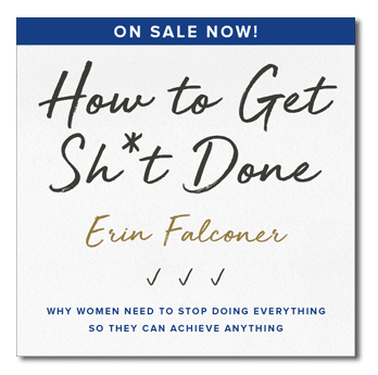 ON SALE NOW! How to Get Sh*t Done by Erin Falconer